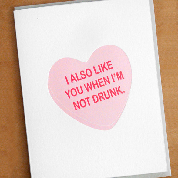 I also like you when I&#039;m not drunk