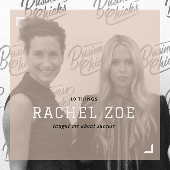 10-things-rachel-zoe-taught-me-about-success